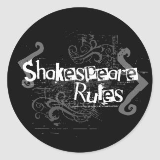 Shakespeare Rules Round Sticker