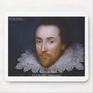 """Shakespeare """"Such We Be"""" Wisdom Quote Gifts & Tees Mouse Mat"""