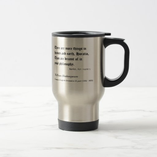 Shakespeare, There are more things in heaven an... Coffee Mugs
