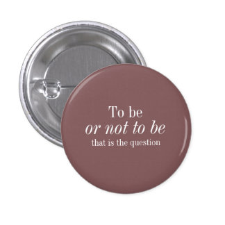 Shakespeare To Be or Not - Brown Button