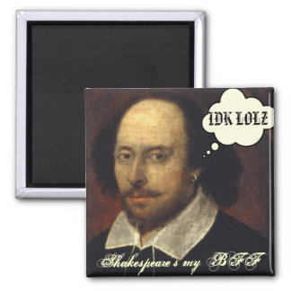 Shakespeare's my BFF SMS Square Magnet