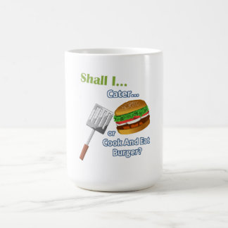 """Shall I Cater or Cook and Eat Burger?"" Game Mug"