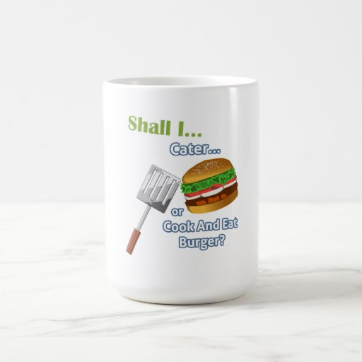"""""""Shall I Cater or Cook and Eat Burger?"""" Game Mug"""