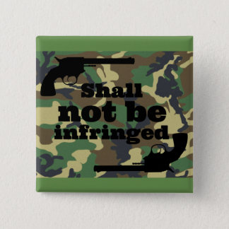 Shall Not Be Infringed Camo Pin - Patriot Pride