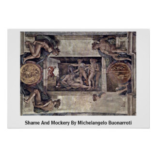 Shame And Mockery By Michelangelo Buonarroti Posters