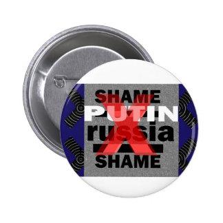 Shame PUTIN  Russia Dictator Voilent ANTI-social D 6 Cm Round Badge