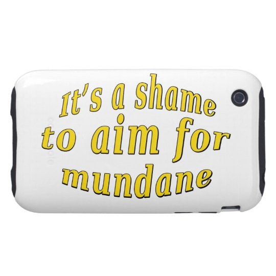 Shame to be Mundane iPhone 3 Tough Cover