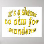 Shame to be Mundane Poster