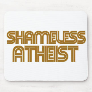 Shameless Atheist Mouse Pad