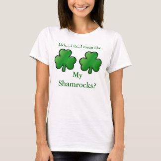shamrock, shamrock, Lick....Uh...I mean like, M... T-Shirt