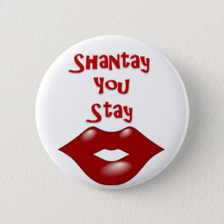 Shantay You Stay / Sashay Away 6 Cm Round Badge