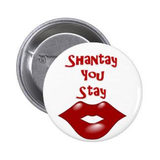 Shantay You Stay / Sashay Away 6 Cm Round Badge