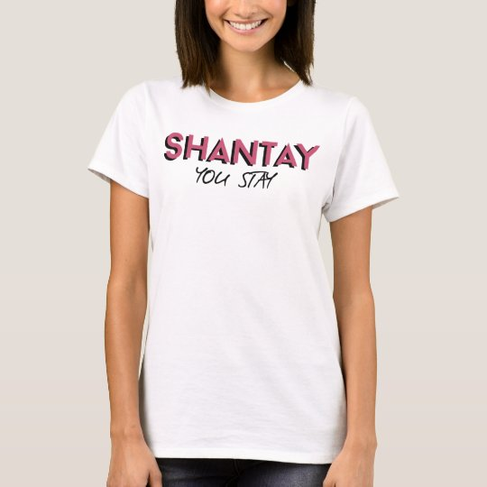 Shante you stay t-shirt fitted short sleeve womens drag queen