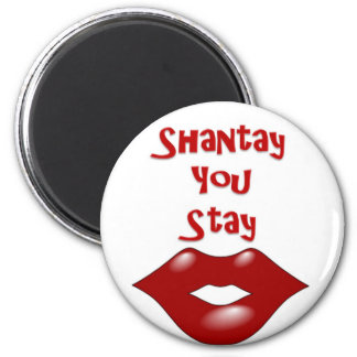 Shantay You Stay / Sashay Away Magnet