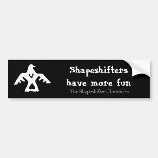 Shapeshifters Have More Fun Bumper Sticker