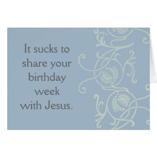 Sharing a birthday with Jesus Note Card