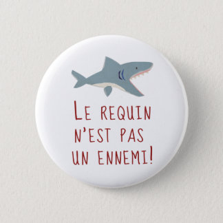 Shark is not an enemy 6 cm round badge