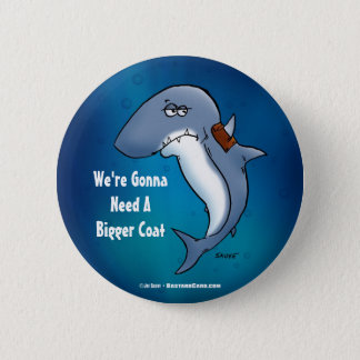 Shark Needs A Bigger Coat Funny Cartoon Button