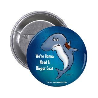 Shark Needs A Bigger Coat Funny Cartoon Button