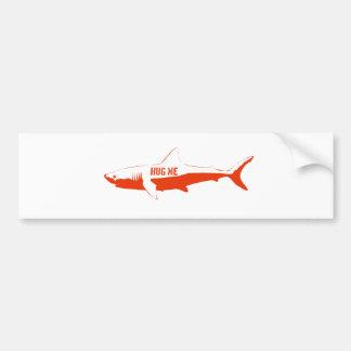 Shark, so hug me! bumper sticker