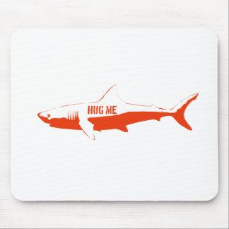 Shark, so hug me! mouse pad