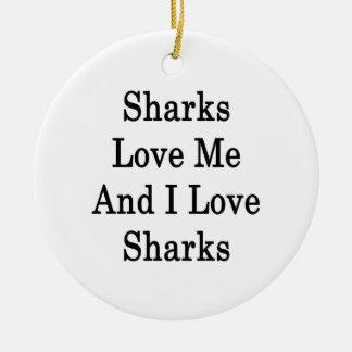 Sharks Love Me And I Love Sharks Christmas Ornament