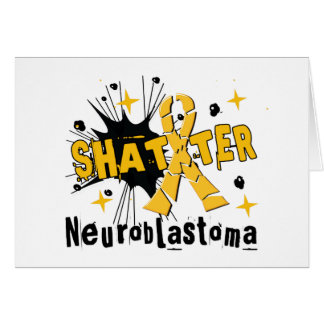 Shatter Neuroblastoma Greeting Card