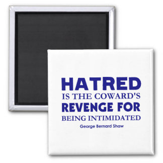 Shaw on Hatred Square Magnet