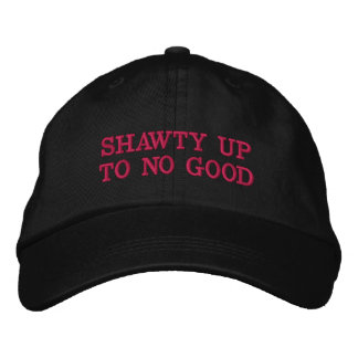 Shawty up to no good Hat