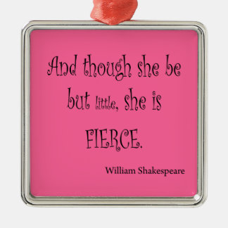 She Be But Little She is Fierce Shakespeare Quote Christmas Ornament