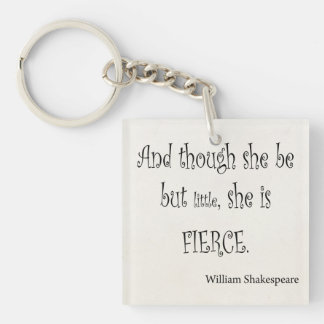 She Be But Little She is Fierce Shakespeare Quote Single-Sided Square Acrylic Key Ring
