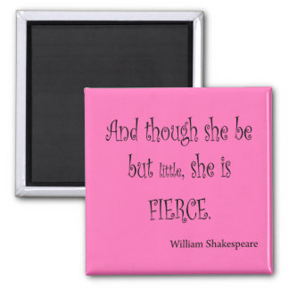 She Be But Little She is Fierce Shakespeare Quote Magnet