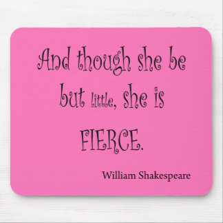 She Be But Little She is Fierce Shakespeare Quote Mouse Pad