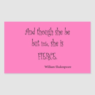She Be But Little She is Fierce Shakespeare Quote Rectangular Sticker
