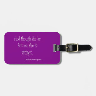 She Be Little She Is Fierce Shakespeare Quote Bag Tag