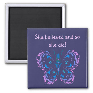 """She believed Motivational Quote Butterfly Square Magnet"