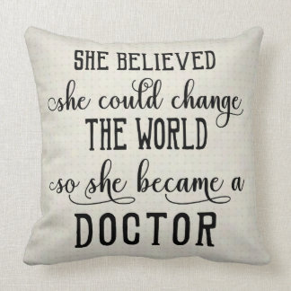 She Believed She Could Change the World Doctor Cushion