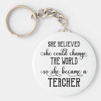 She Believed She Could Change the World Teacher Key Ring