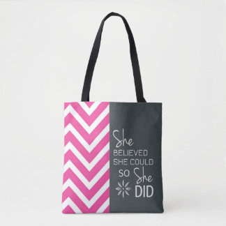 She Believed She Could (Chevron Pink Gray) Handbag
