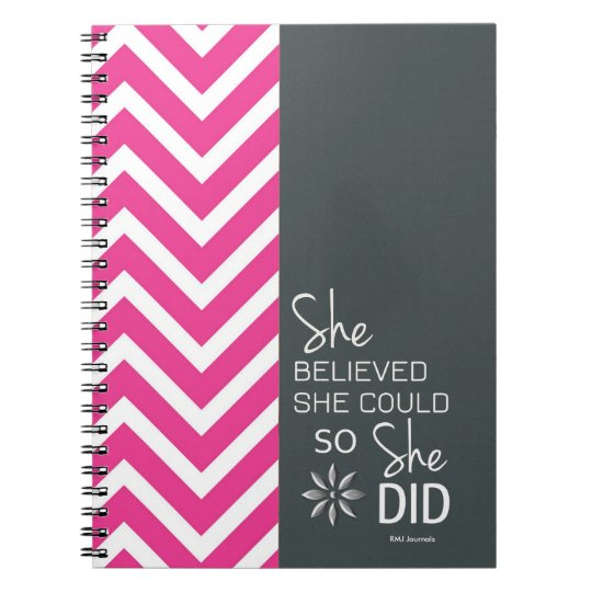 She Believed She Could (Chevron-Pink Grey) Spiral Notebook