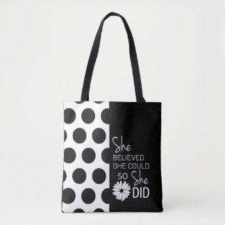 She Believed She Could (Polka Dots B&W) - Handbag