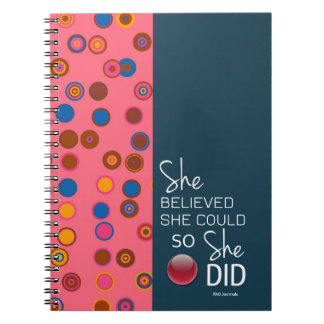 She Believed She Could (Polka-Teal Pink) Spiral Notebooks