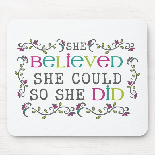 She Believed She Could Quote Mouse Mat