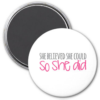 She Believed She Could, So She Did 7.5 Cm Round Magnet