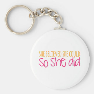 She Believed She Could, So She Did Basic Round Button Key Ring