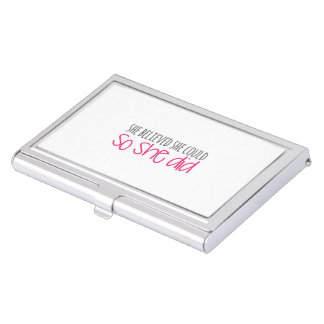 She Believed She Could, So She Did Business Card Holder