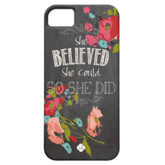 She Believed She Could So She Did Case For The iPhone 5