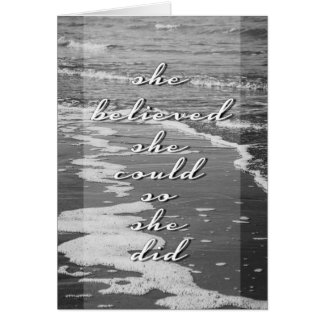 She Believed She Could, So She Did Greeting Card