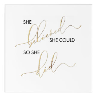 She Believed She Could So She Did Inspiring Quote Acrylic Print
