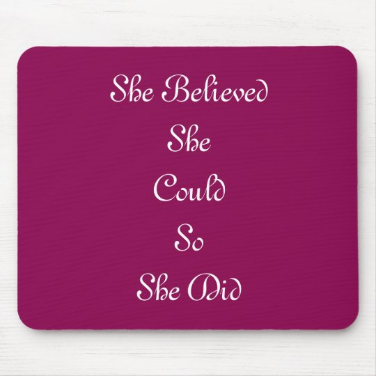 """She Believed She Could So She Did"" Mousepad"